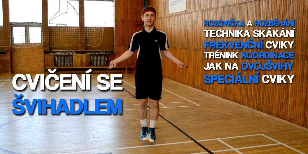 CVIČENÍ SE ŠVIHADLEM je pro badmintonisty důležitou součástí tréninku